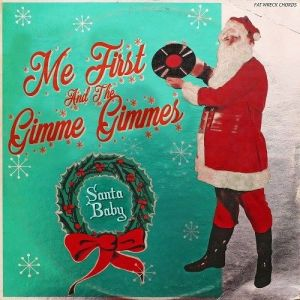 """Santa Baby"" (Single) by Me First and The Gimme Gimmes"