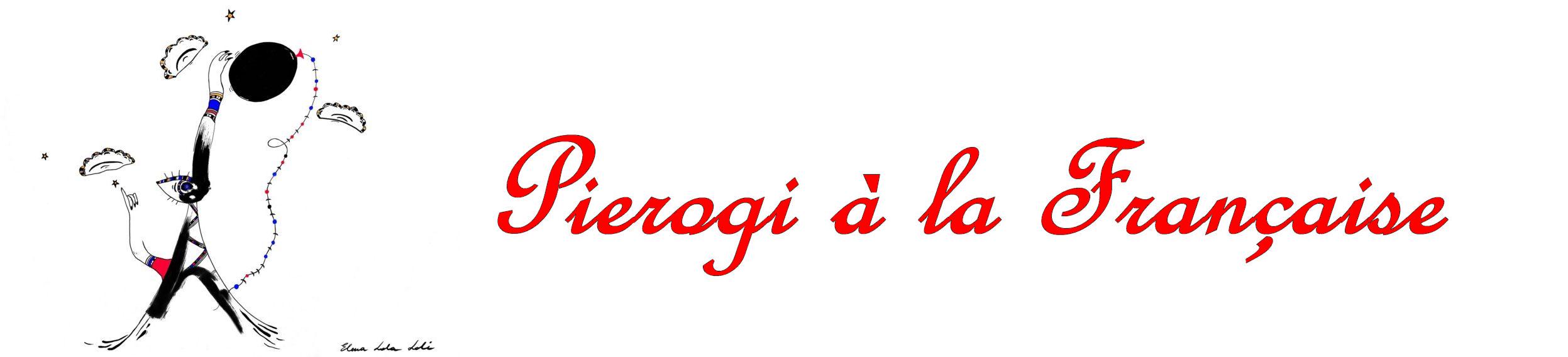 pierogi, pierogi à la Française, blog culinaire, recettes, przepisy