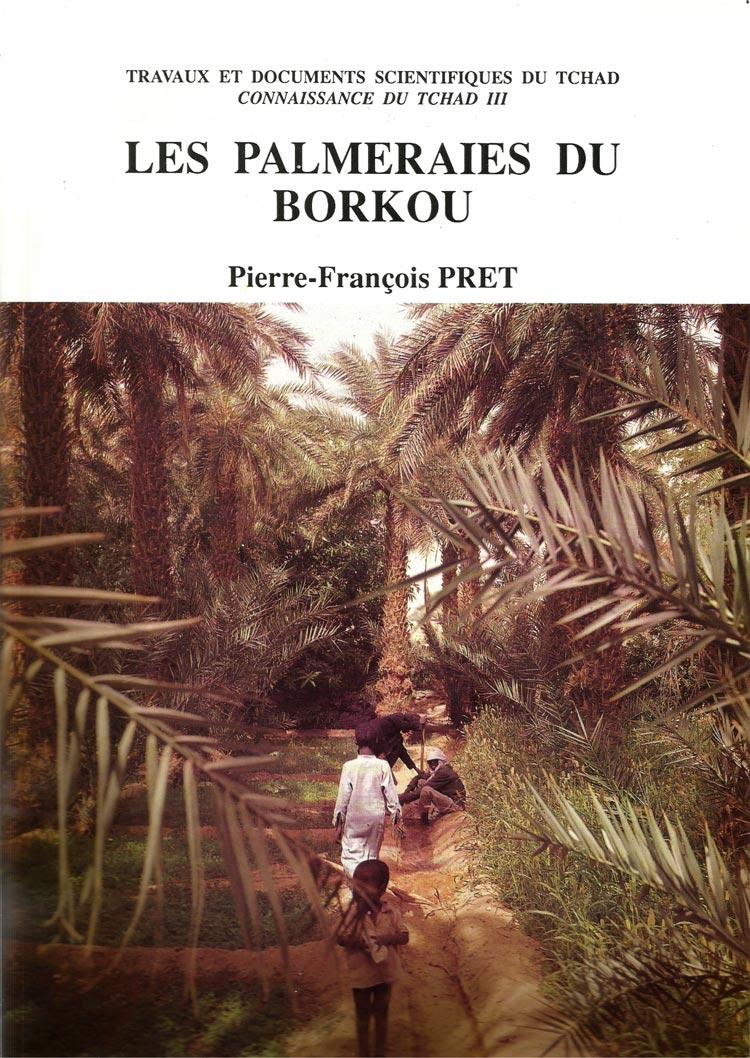 Pierre-François Pret - Les palmeraies du Borkou