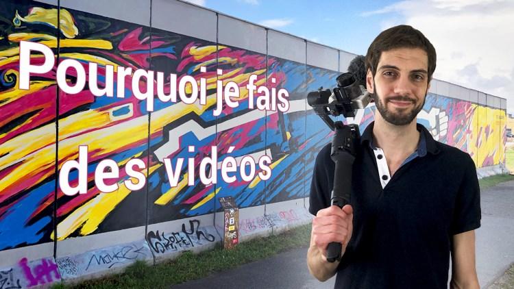 Pourquoi je fais des vidéos