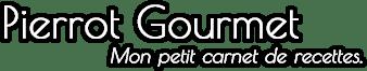Blog culinaire Pierrot gourmet