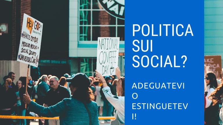 Fare politica sui social? Una necessità!