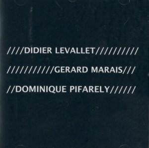 Levallet/Marais/Pifarély, instants retrouvés