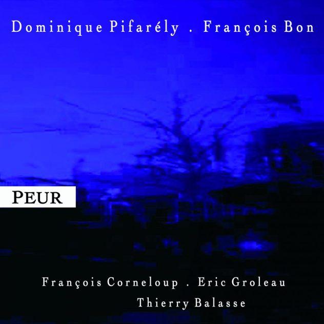 Dominique Pifarély et François Bon : Peur Image