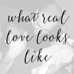 What Real Love Looks Like – An Open Letter to My Husband