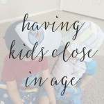 3 Pros & Cons of Having Children Close in Age