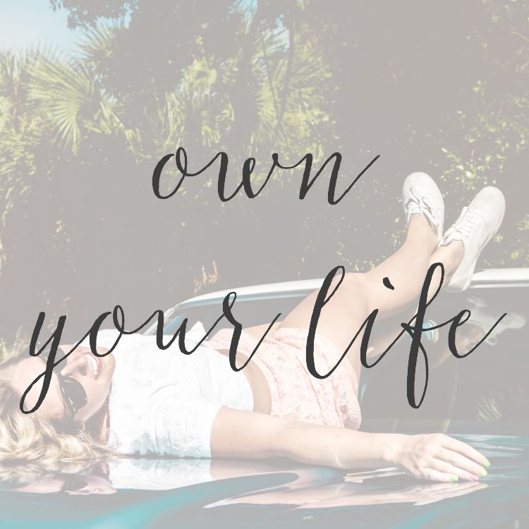 8 Ways to Own Your Life