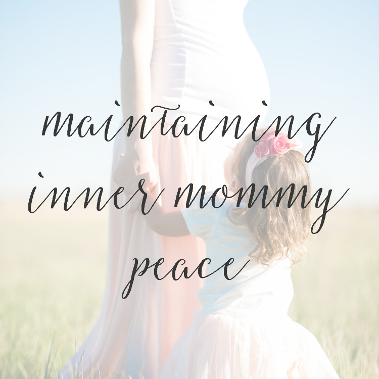 Maintaining Inner Mommy Peace