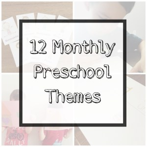 12 Monthly Preschool Themes