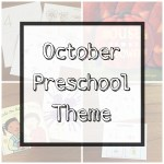 Our October Preschool Theme