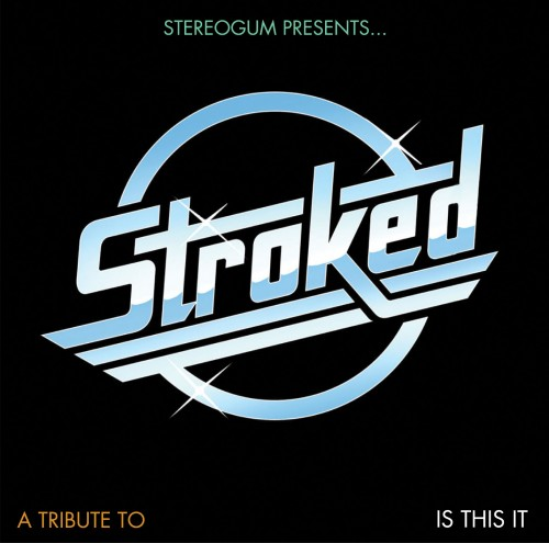 cover 500x495 Free Album! Stroked   A Tribute To The Strokes Is This It