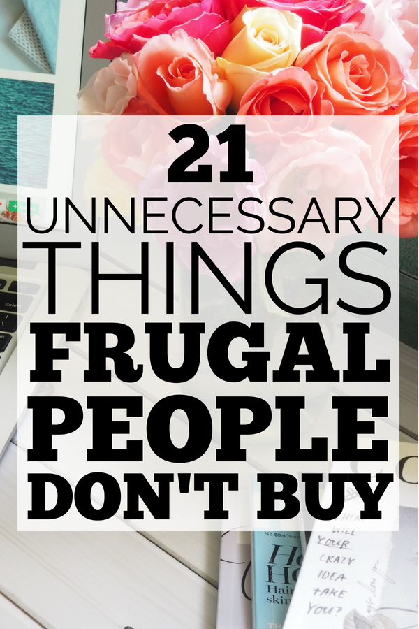 21 Unnecessary Things Frugal People Don't Buy by Piggy Bank Principles