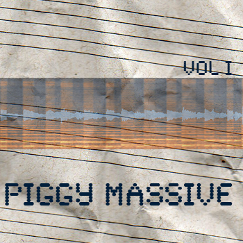 Piggy NI Massive VOL I