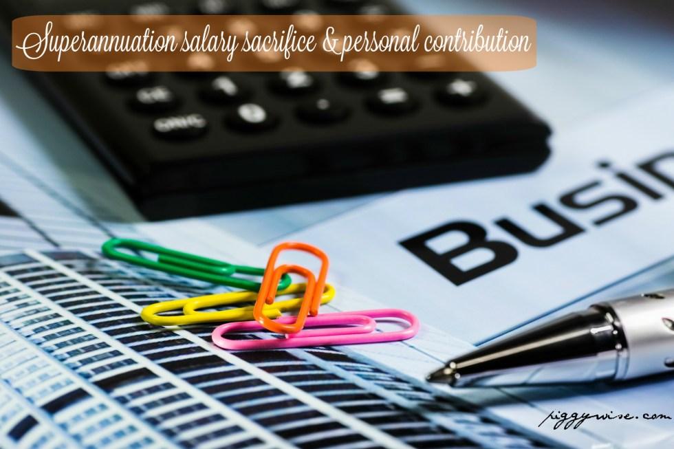 Superannuation salary sacrifice and personal contributions