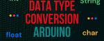 Data Type Conversion in Arduino