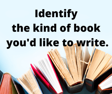 Identify the kind of book you'd like to write.