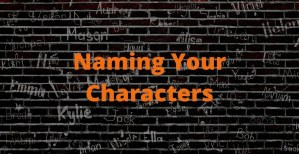Tips for naming your characters.