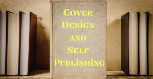 Cover Design and Self Publishing