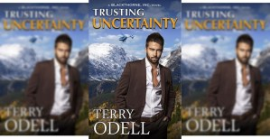Trusting Uncertainty, by: Terry Odell