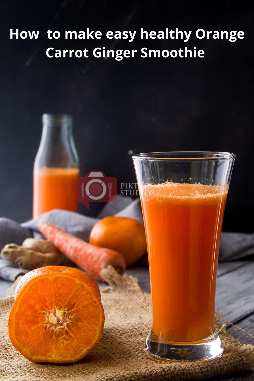 Easiest way to make Orange Carrot Ginger Smoothie Pinterest