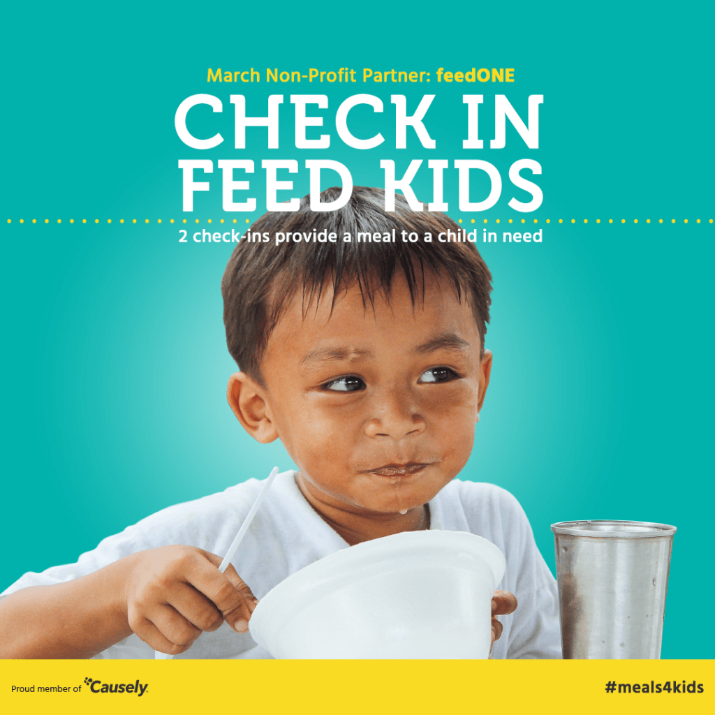 Check in Feed kids - 2 check-ins provides a meal to a child in need.