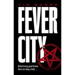 Cover of Fever City by Tim Baker