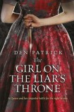 Cover of The Girl on The Liars Throne by Den Patrick