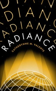 Cover of Radiance by Catherynne M Valente