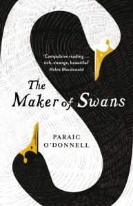 The Maker of Swans by Paraic O'Donnell