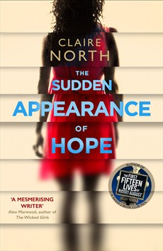 The Sudden Appearance of Hope by Claire North
