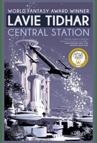 Central Station by Lavie Tidhar