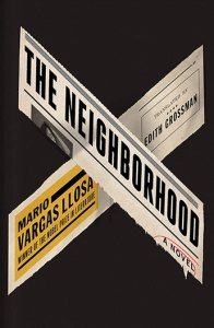 The Neighborhood by Mario Varga Llosa Translated by Edith Grossman