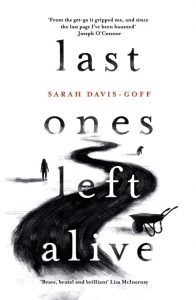 Last Ones Left Alive by Sarah Davis-Groff