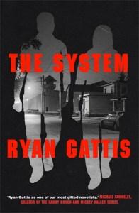 The System by Ryan Gattis