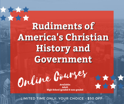 Save $50 on the online courses | Rudiments of America's Christian History