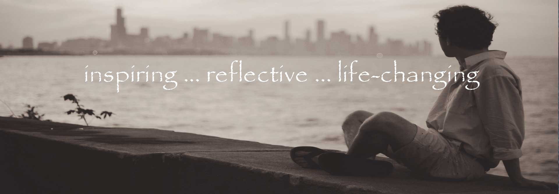 Inspiring Reflective Life Changing