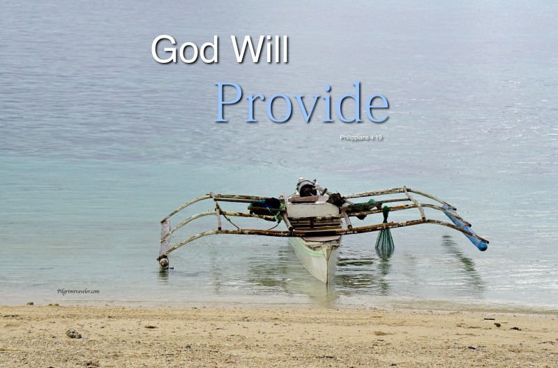 """Philippians 4:19 """"And my God will meet all your needs according to the riches of his glory in Christ Jesus."""""""