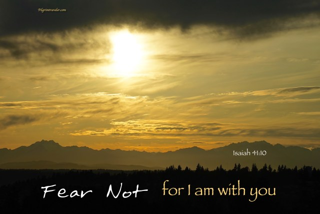 "Isaiah 41:10 ""Fear not, for I am with you."" Be not dismayed, for I am your God. I will strengthen you, Yes, I will help you, I will uphold you with My righteous right hand."""