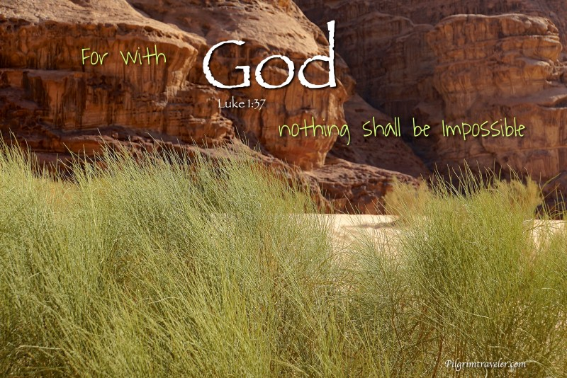 "Luke 1:37 ""For with God nothing shall be impossible."""