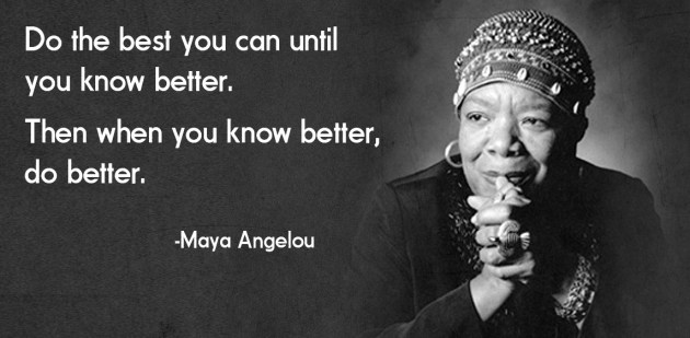 do-the-best-you-can-until-you-know-better-then-when-you-know-better-do-better
