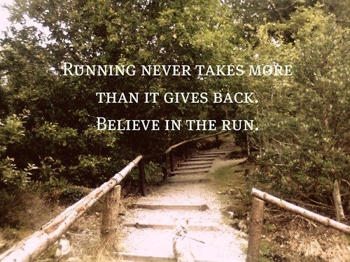Running never takes more than it gives back. Believe in the run. #motivation #inspiration #fitness #health #run #running {PilotingPaperAirplanes.com}