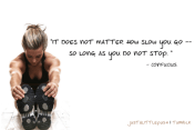 It does not matter how slow you go