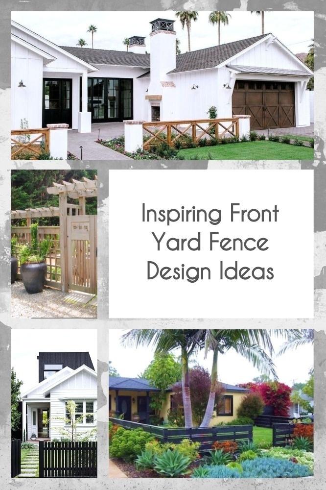 Inspiring Front Yard Fence Design Ideas