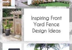 Inspiring Front Yard Fence Design Ideas