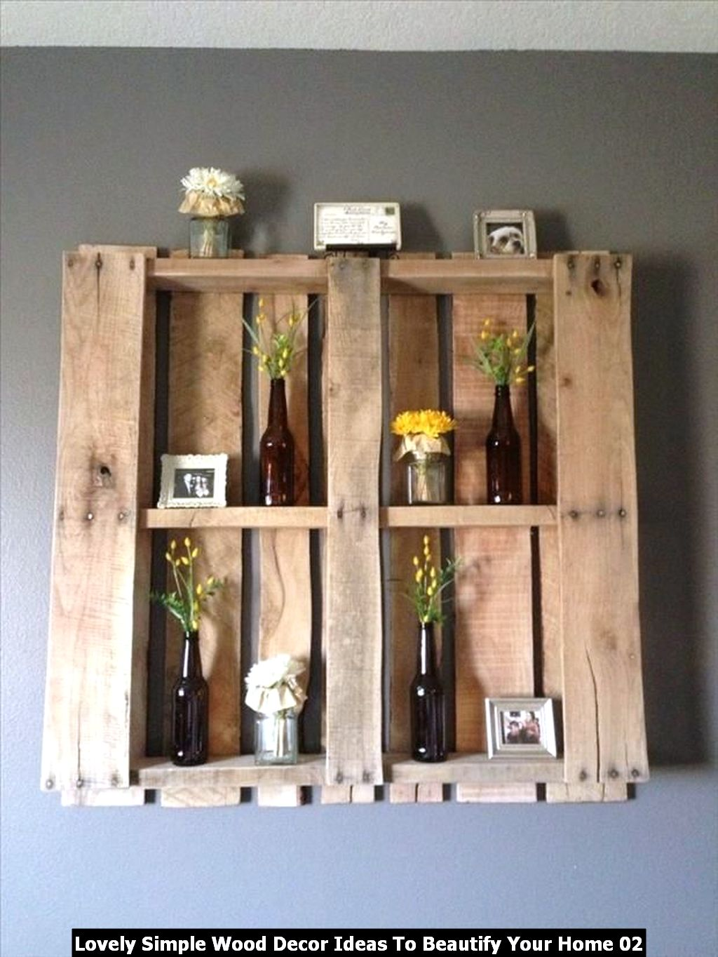 Lovely Simple Wood Decor Ideas To Beautify Your Home 02