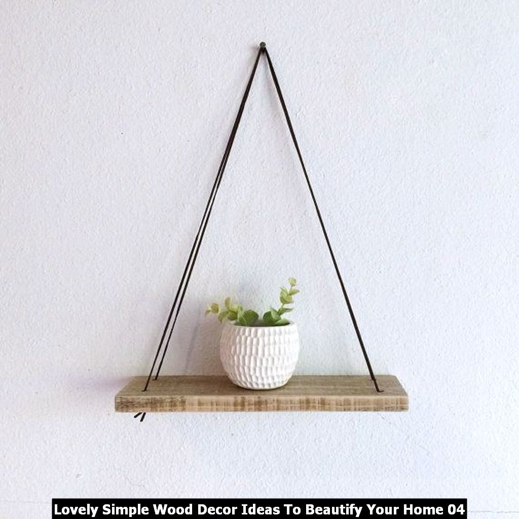 Lovely Simple Wood Decor Ideas To Beautify Your Home 04