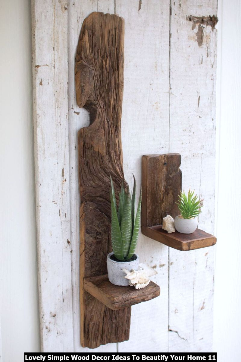 Lovely Simple Wood Decor Ideas To Beautify Your Home 11
