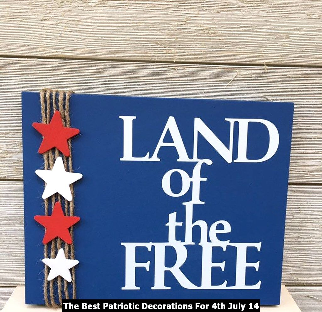 The Best Patriotic Decorations For 4th July 14