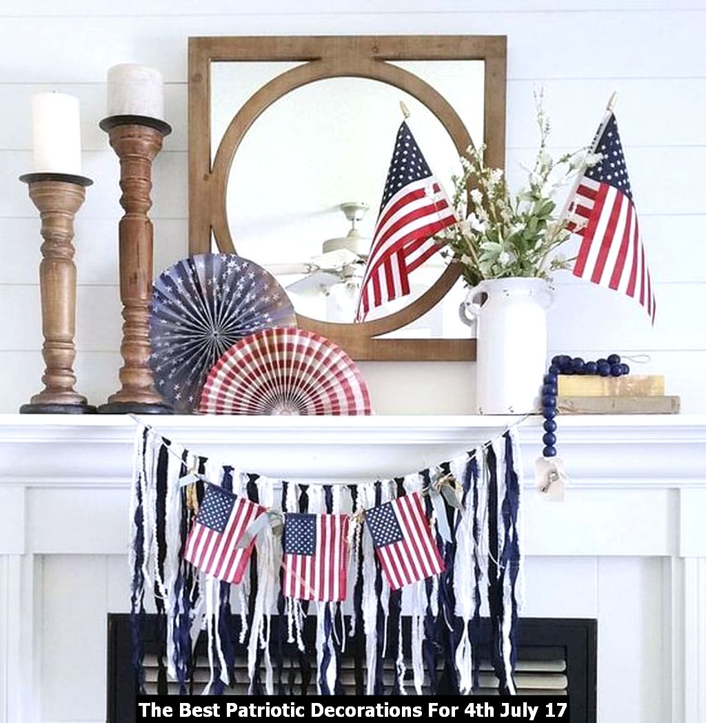 The Best Patriotic Decorations For 4th July 17