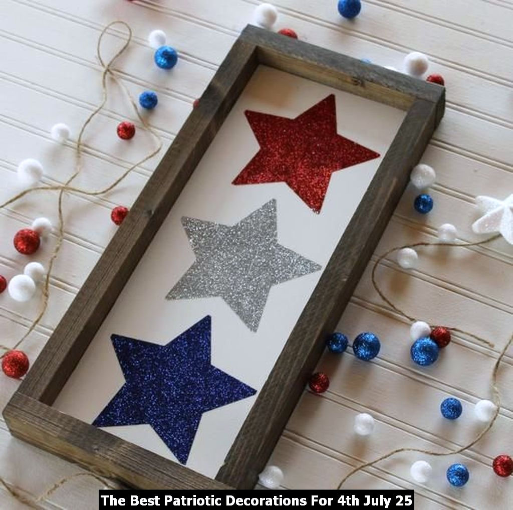 The Best Patriotic Decorations For 4th July 25